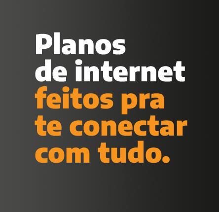 Planos de internet feitos para te conectar com tudo.
